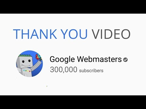 Google Webmasters Thank You: 300,000 Subscribers!!