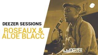 Roseaux & Aloe Blacc | Deezer Session