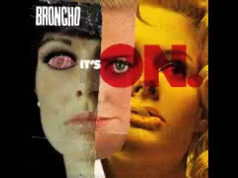 BRONCHO - It's On [Official Audio]