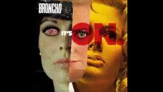 Watch Broncho Its On video