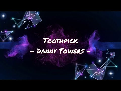 Toothpick - Danny Towers