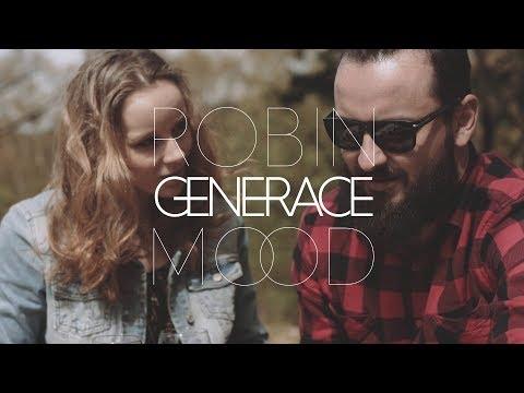 ROBIN MOOD - GENERACE (Official Video)