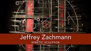 Jeffrey Zachmann: Kinetic Sculptor
