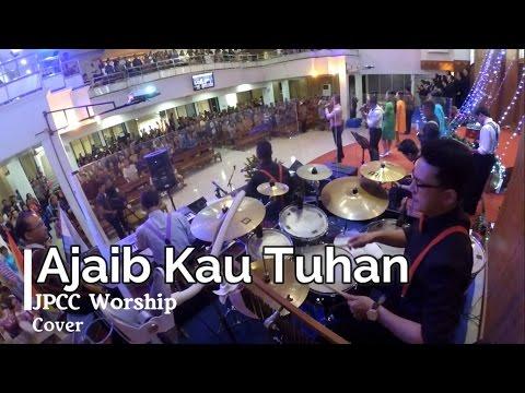 Ajaib Kau Tuhan - JPCC Worship  (COVER | Drum Cam)