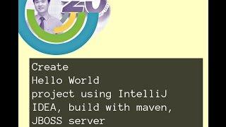 Lession 01 - Hello World using IntelliJ IDEA, maven, JBOSS