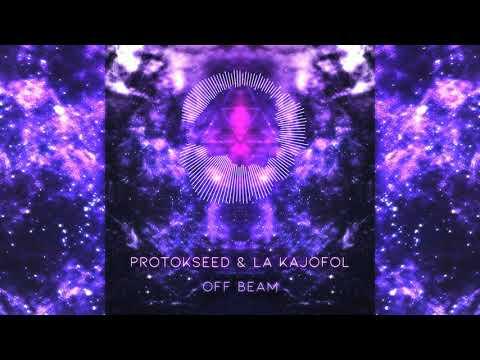 Protokseed & La Kajofol - Off Beam