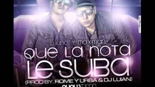 JKing & Maximan - Que la Nota Le Suba ► Reggaeton Mayo 2012 ◄