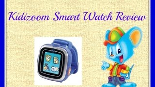 Kidizoom Smart Watch Review - Best christmas Toy 2014 - Top Children's toys