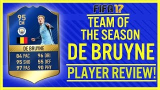FIFA 17 TOTS KEVIN DE BRUYNE (95) PLAYER REVIEW! | FIFA 17 ULTIMATE TEAM