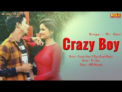 New Haryanvi Song 2018 | CRAZY BOY | Mr. Qazi | Faizan Khan | Myra Singh | Love Song | NDJ