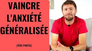 VAINCRE LE TROUBLE D'ANXIT GNRALISE (1re partie)