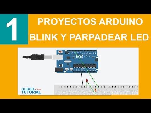 Arduino Proyectos En Español - 1.- Blink Y Encender Un Led