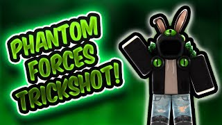 ROBLOX: I HIT A PHANTOM FORCES TRICKSHOT