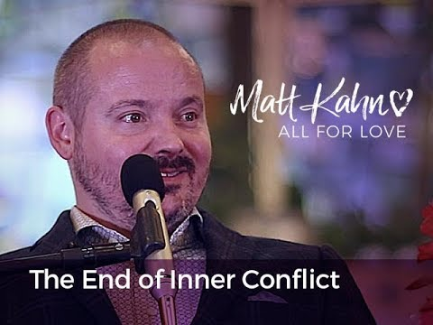 The End of Inner Conflict- Matt Kahn/TrueDivineNature.com