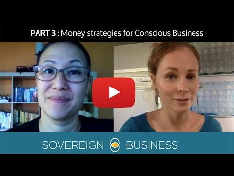 Part 3: Money Strategies for Conscious Business