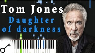 Tom Jones - Daughter of darkness [Piano Tutorial] Synthesia | passkeypiano