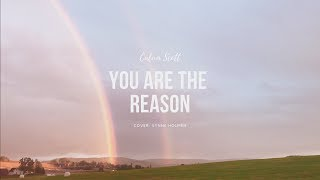 You Are The Reason - Calum Scott ♪ cover