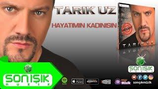Repeat youtube video TARIK UZ HAYATIMIN KADINISIN