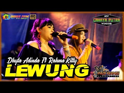 Download DHYTA ADINDA FT RAHMA KITTY - LEWUNG  Gedruk  - NEW CAHAYA PUTRA - PADI WANGI PRODUCTION Mp4 baru