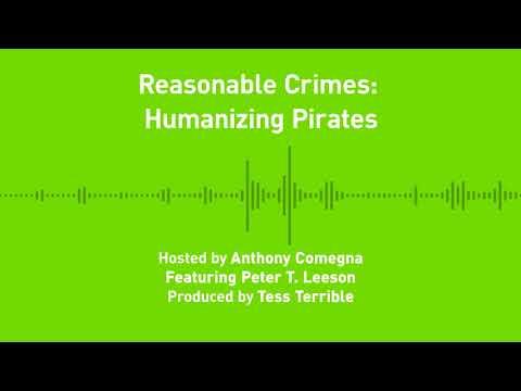 Liberty Chronicles, Ep. 19; Reasonable Crimes: Humanizing Pirates