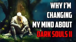 Why I'm Changing My Mind About Dark Souls II
