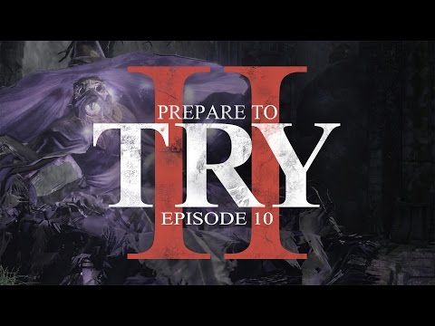 Crucifixion Woods & The Crystal Sage - Prepare to Try: Ep.10 (Dark Souls 3)