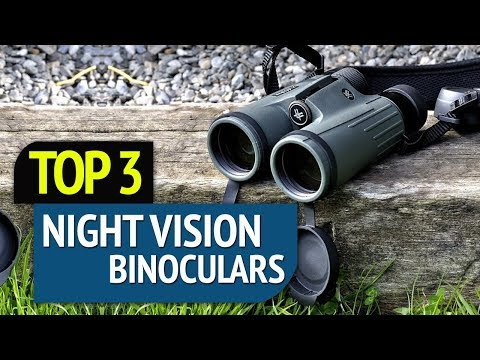 TOP 3: Night Vision Binoculars 2018