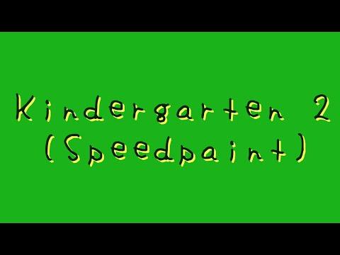 Kindergarten 2 (Speedpaint)