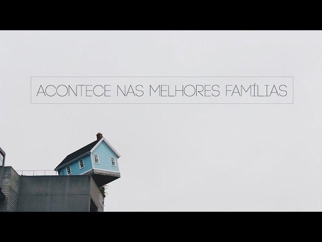 ACONTECE NAS MELHORES FAMÍLIAS - 4 de 4 - A família completa