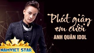 Pht Giy Em Ci - Anh Qun Idol Audio Star Offical