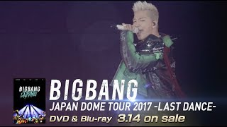BIGBANG JAPAN DOME TOUR 2017 -LAST DANCE- (SOL TEASER_DVD & Blu-ray 3.14 on sale)