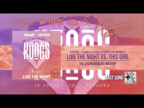 Hardwell & W&W Vs. Kungs - Live The Night Vs. This Girl (The Chainsmokers Mashup)