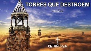 Pregação Gênesis 11 - Torres que destroem
