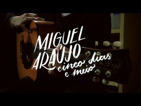 Miguel Araújo - Cinco Dias e Meio (DVD Completo - Maio de 2012)