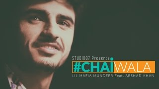 Chaiwala  Sid Mr. Rapper  Feat. Arshad Khan  Studio87
