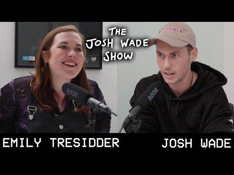 EMILY TRESIDDER - The Josh Wade Show #036