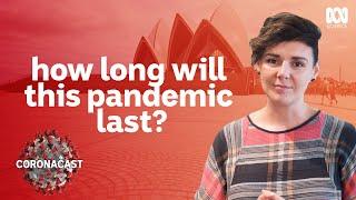Coronavirus: How long will this pandemic last?