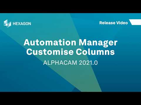 Automation Manager - Customise Columns | ALPHACAM 2021