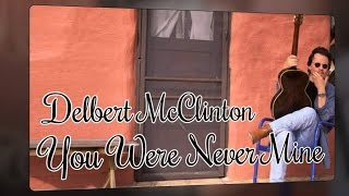 delbert mcclinton you were never mine sr