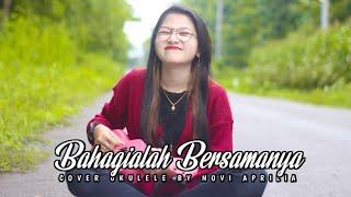 Bahagialah Bersamanya Alcas Band Cover Ukulele By Novi Aprilia