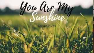 You Are My Sunshine - Cover With (Lyrics)