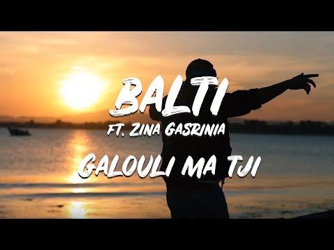 Balti featuring Zina Gasrinia - Galouli ma tji  (jugni ji remix)