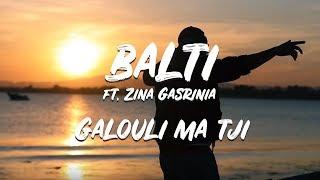 Download Balti featuring Zina Gasrinia - Galouli ma tji  (jugni ji remix)