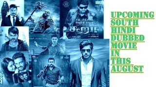 Upcoming south hindi dubbed movie in this august 2017