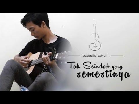 Tak Seindah Cinta Yang Semestinya (Cover)