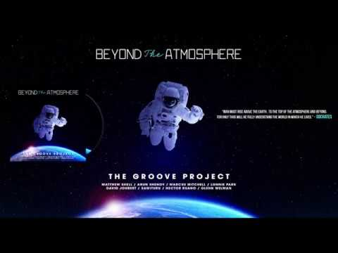 The Groove Project - Beyond the Atmosphere (Smooth Jazz inspired by Daft Punk)