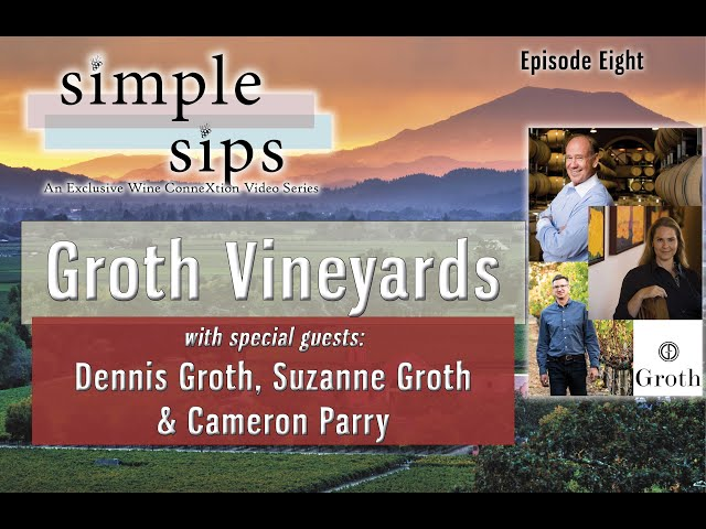 Simple Sips- Episode Eight: Groth Vineyards