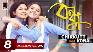 Chirkutt Feat. BONDHU | KONAL | Official Music Video | New Song 2017