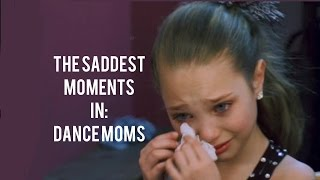 The Saddest Moments In: Dance Moms