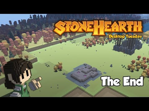 Stonehearth Desktop Tuesday: The End
